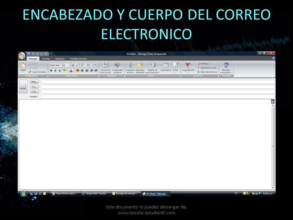 ENCABEZADO Y CUERPO DEL CORREO ELECTRONICO Este documento lo puedes descargar de: www.rescate-estudiantil.com