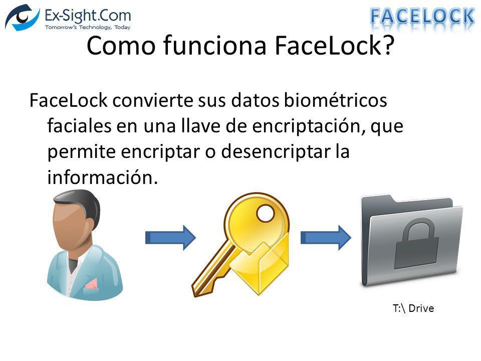 Como funciona FaceLock? FaceLock convierte sus datos biométricos faciales en una llave de encriptación, que permite encriptar o desencriptar la inform