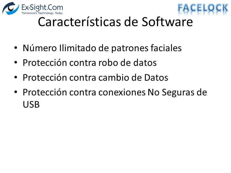 Características de Software Número Ilimitado de patrones faciales Protección contra robo de datos Protección contra cambio de Datos Protección contra