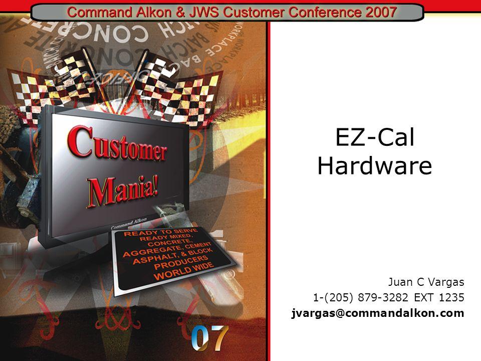 EZ-Cal Hardware Juan C Vargas 1-(205) 879-3282 EXT 1235 jvargas@commandalkon.com