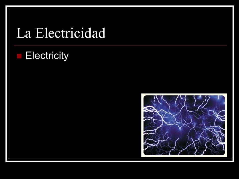 La Electricidad Electricity