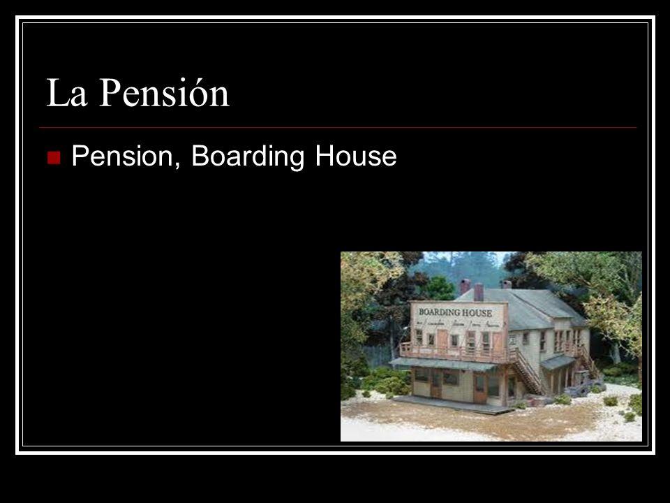 La Pensión Pension, Boarding House