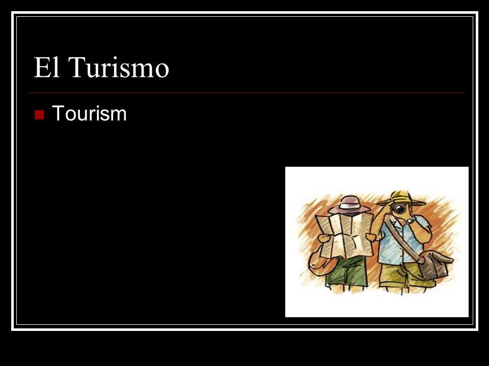 El Turismo Tourism