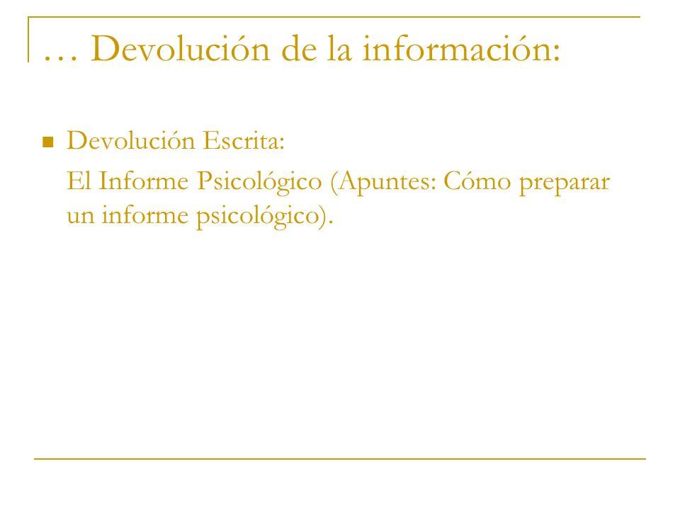 … Devolución de la información: Devolución Escrita: El Informe Psicológico (Apuntes: Cómo preparar un informe psicológico).