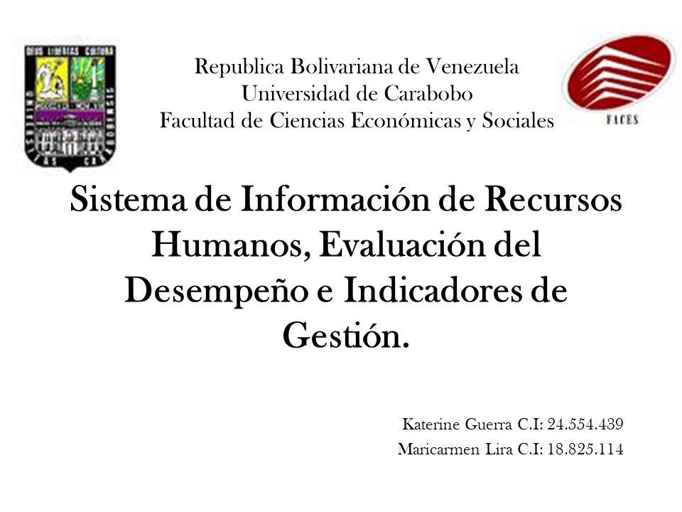 Republica Bolivariana de Venezuela Universidad de Carabobo Facultad de Ciencias Económicas y Sociales Sistema de Información de Recursos Humanos, Eval