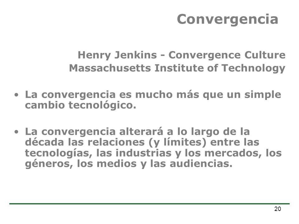 Estudio de Comercio Electrónico en la Argentina Dr. Alejandro Prince 20 Convergencia Henry Jenkins - Convergence Culture Massachusetts Institute of Te
