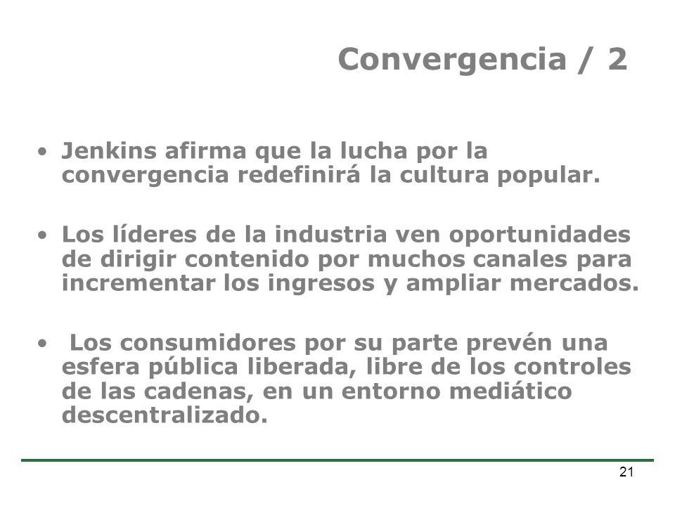 Estudio de Comercio Electrónico en la Argentina Dr. Alejandro Prince 21 Convergencia / 2 Jenkins afirma que la lucha por la convergencia redefinirá la