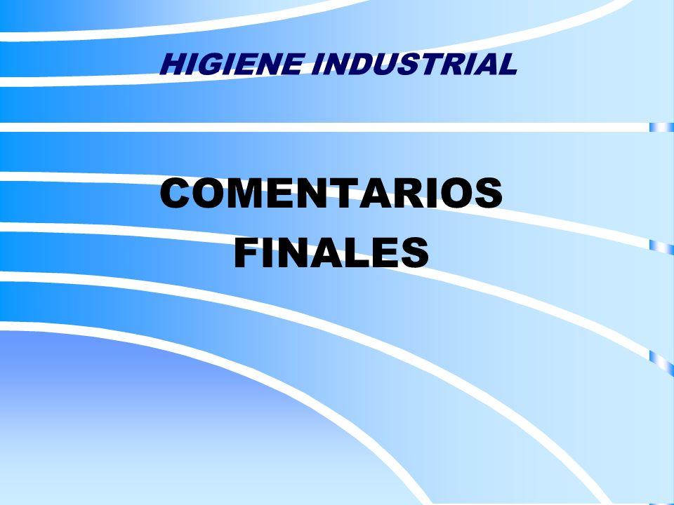 HIGIENE INDUSTRIAL COMENTARIOS FINALES