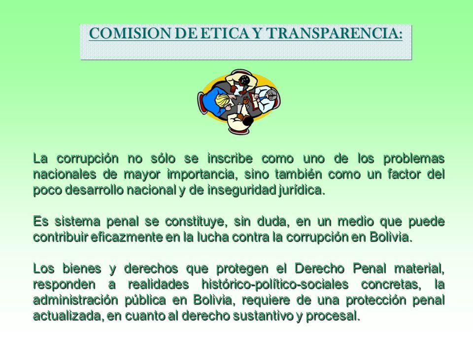 COMISION DE ETICA Y TRANSPARENCIA: La corrupción no sólo se inscribe como uno de los problemas nacionales de mayor importancia, sino también como un f