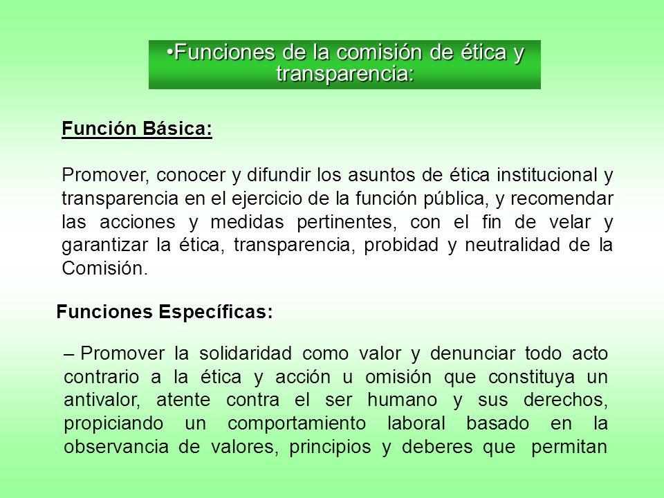 Funciones de la comisión de ética y transparencia:Funciones de la comisión de ética y transparencia: Función Básica: Promover, conocer y difundir los