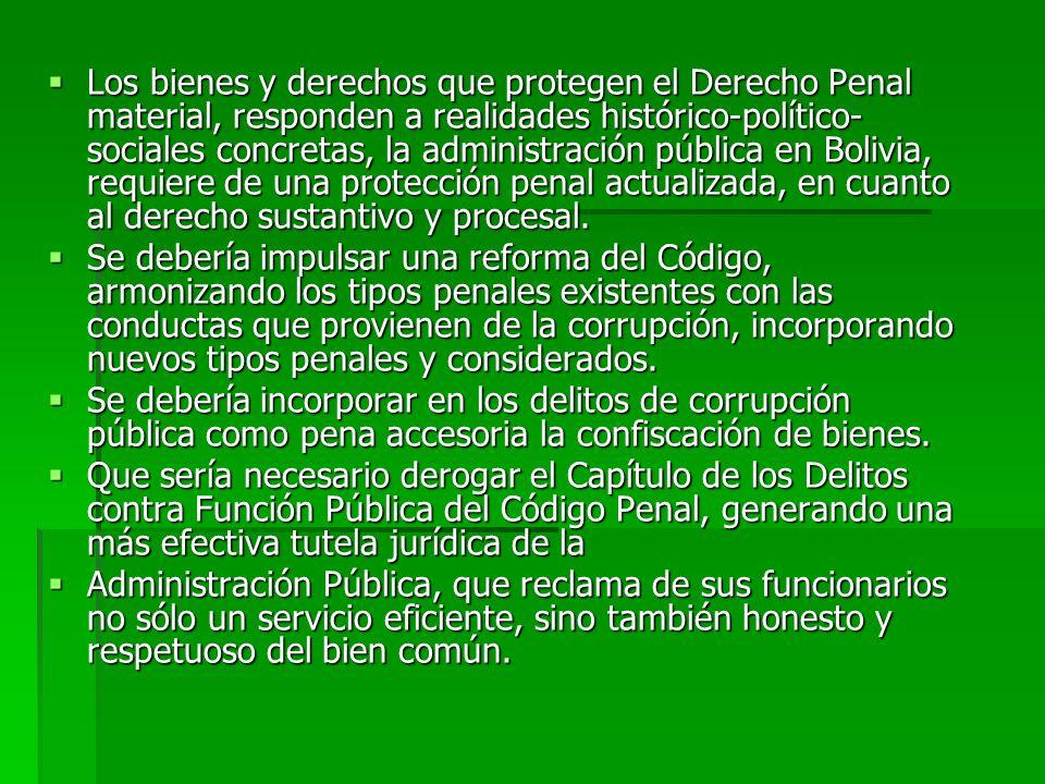 Los bienes y derechos que protegen el Derecho Penal material, responden a realidades histórico-político- sociales concretas, la administración pública
