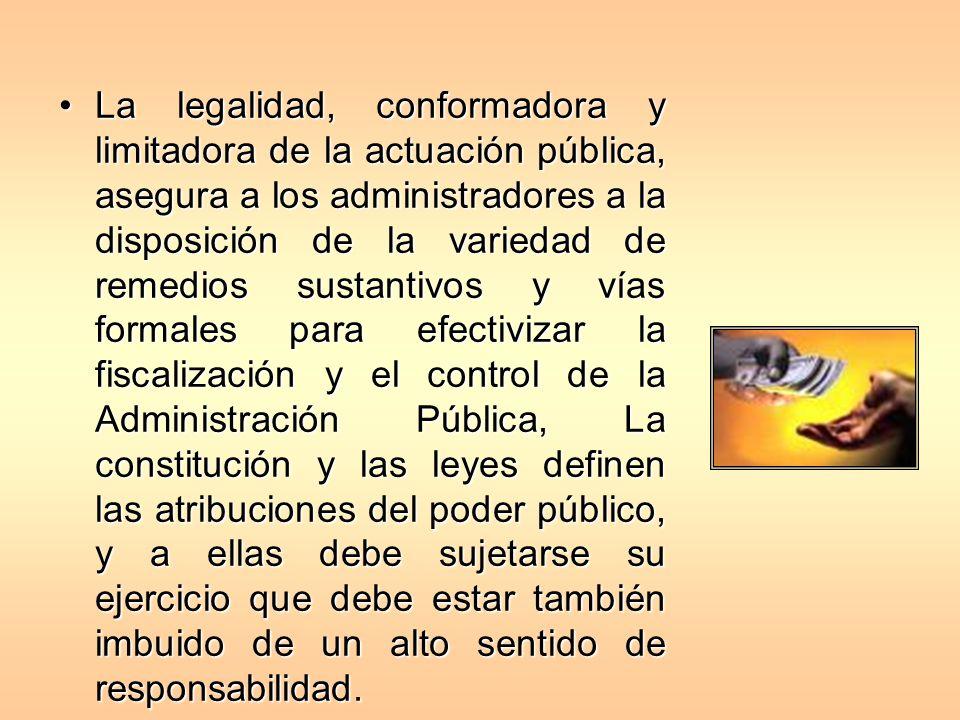 La legalidad, conformadora y limitadora de la actuación pública, asegura a los administradores a la disposición de la variedad de remedios sustantivos