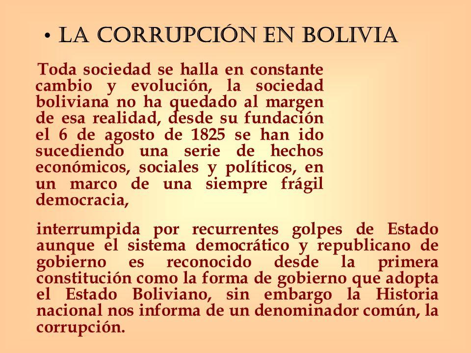 Toda sociedad se halla en constante cambio y evolución, la sociedad boliviana no ha quedado al margen de esa realidad, desde su fundación el 6 de agos