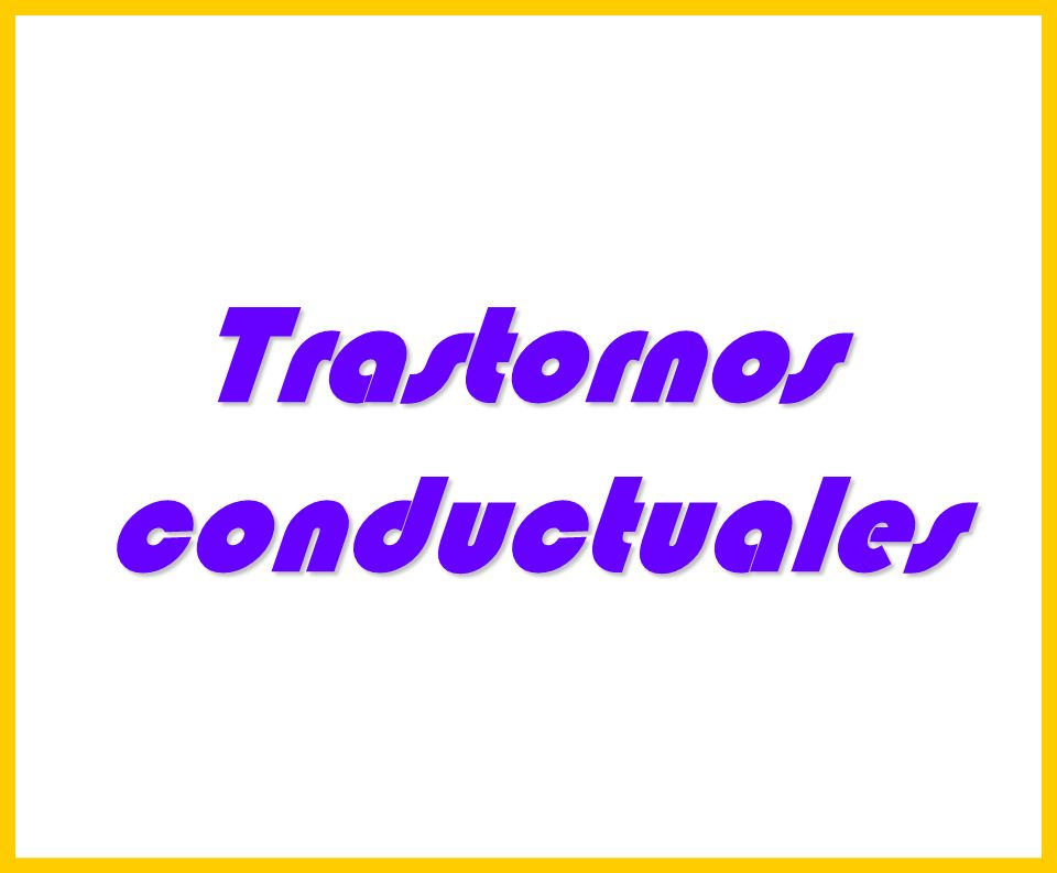 Hosp. Dr. S. ALLENDE Complejo Gerontológico Lic. Carlos Gómez Suárez 168 Trastornosconductuales