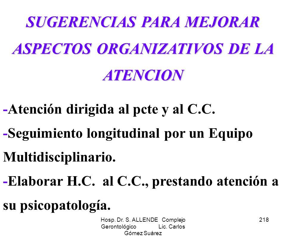 Hosp. Dr. S. ALLENDE Complejo Gerontológico Lic. Carlos Gómez Suárez 218 SUGERENCIAS PARA MEJORAR ASPECTOS ORGANIZATIVOS DE LA ATENCION -Atención diri