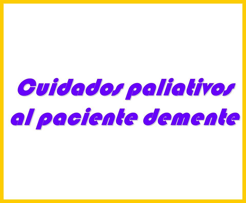 Hosp. Dr. S. ALLENDE Complejo Gerontológico Lic. Carlos Gómez Suárez 240 Cuidados paliativos al paciente demente