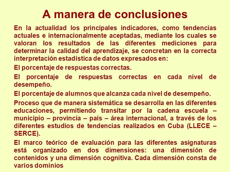 A manera de conclusiones En la actualidad los principales indicadores, como tendencias actuales e internacionalmente aceptadas, mediante los cuales se