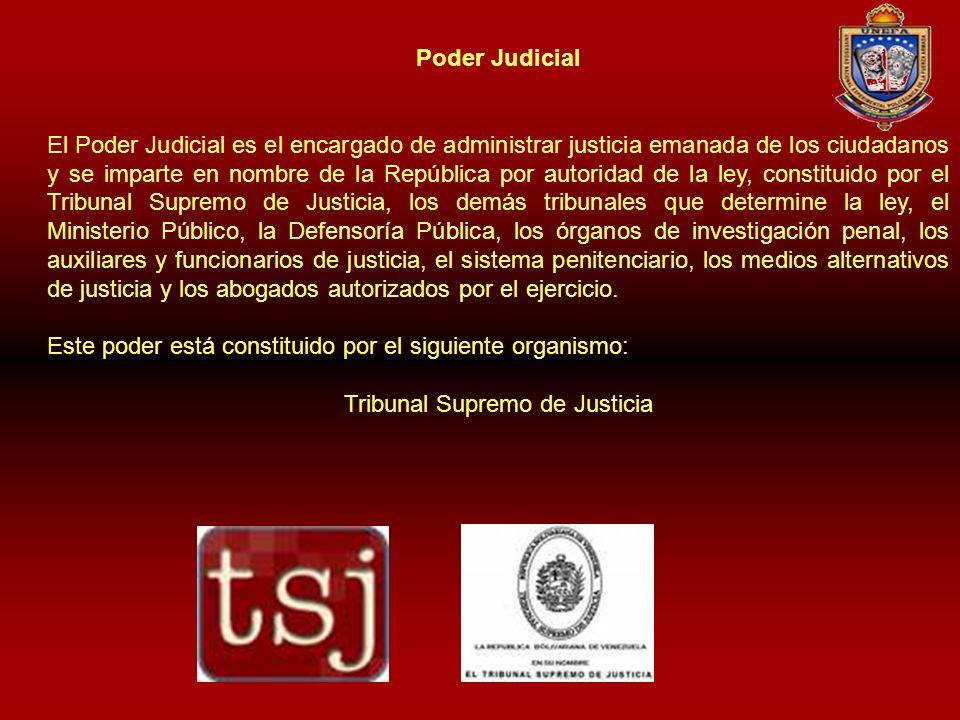 Poder Judicial El Poder Judicial es el encargado de administrar justicia emanada de los ciudadanos y se imparte en nombre de la República por autorida