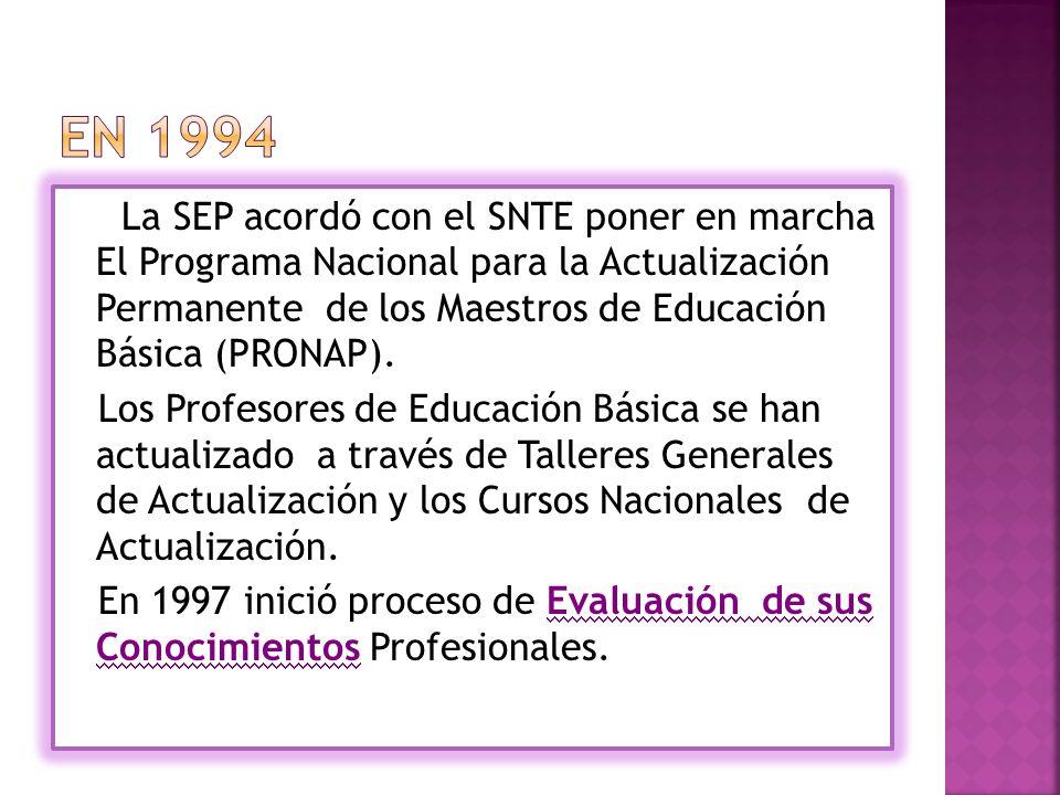 La SEP acordó con el SNTE poner en marcha El Programa Nacional para la Actualización Permanente de los Maestros de Educación Básica (PRONAP).