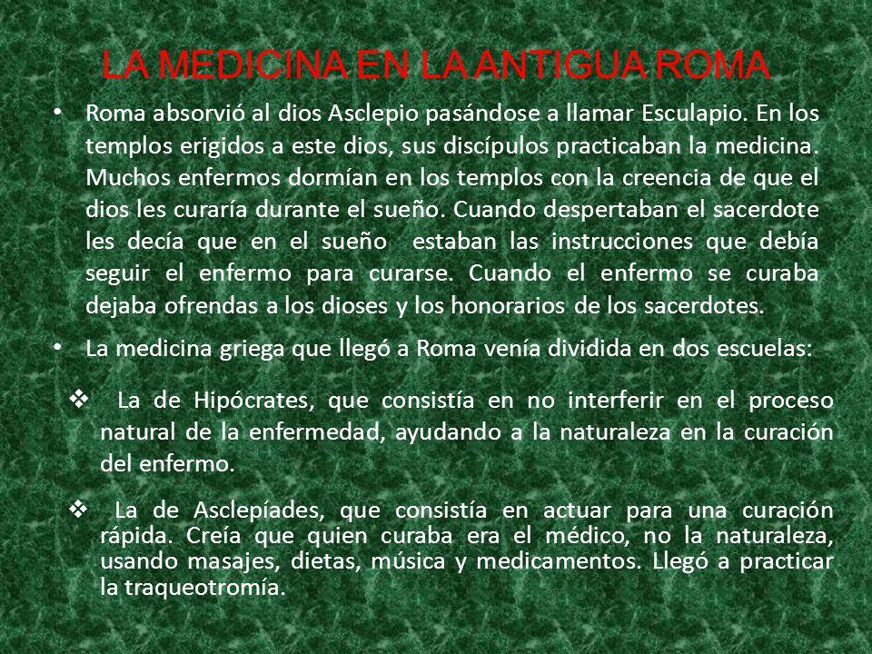 CLAUDIO GALENO Entre sus libros encontramos, 9 libros de anatomía, 17 de fisiología, 6 de patología, 14 de terapéutica, 30 de farmacia, 16 sobre el pulso, etc.