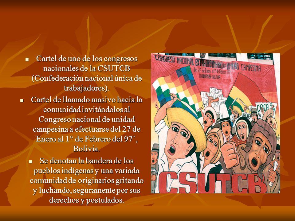Cartel de uno de los congresos nacionales de la CSUTCB (Confederación nacional única de trabajadores). Cartel de uno de los congresos nacionales de la