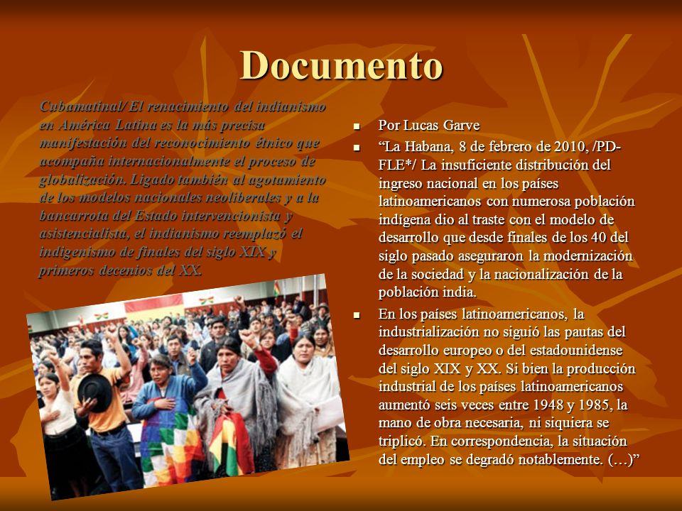 Documento Cubamatinal/ El renacimiento del indianismo en América Latina es la más precisa manifestación del reconocimiento étnico que acompaña interna