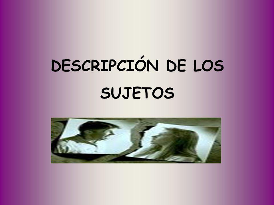 DESCRIPCIÓN DE LOS SUJETOS