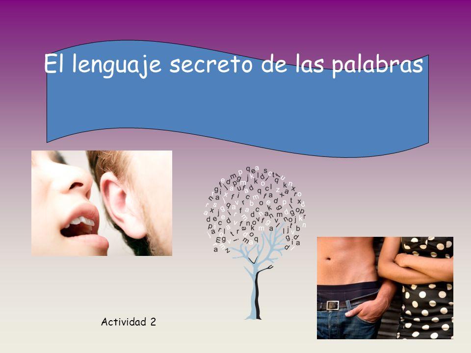 El lenguaje secreto de las palabras Actividad 2