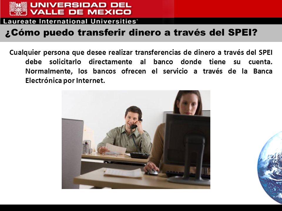 ¿Cómo puedo transferir dinero a través del SPEI? Cualquier persona que desee realizar transferencias de dinero a través del SPEI debe solicitarlo dire