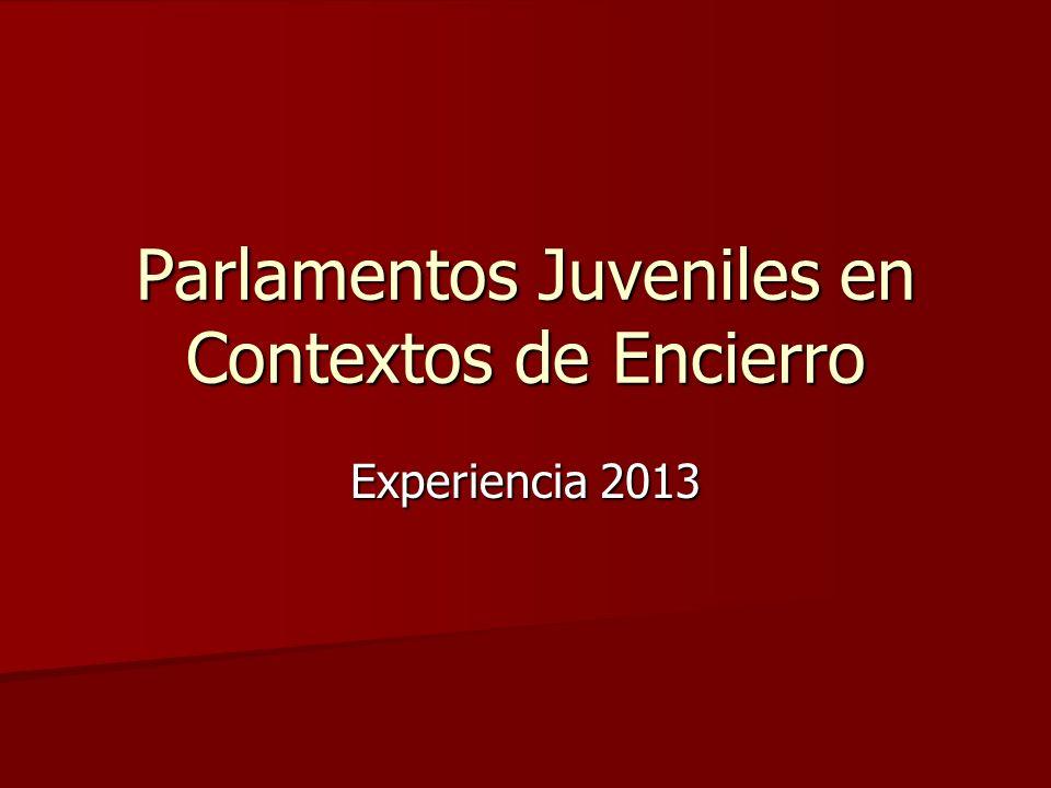 Parlamentos Juveniles en Contextos de Encierro Experiencia 2013