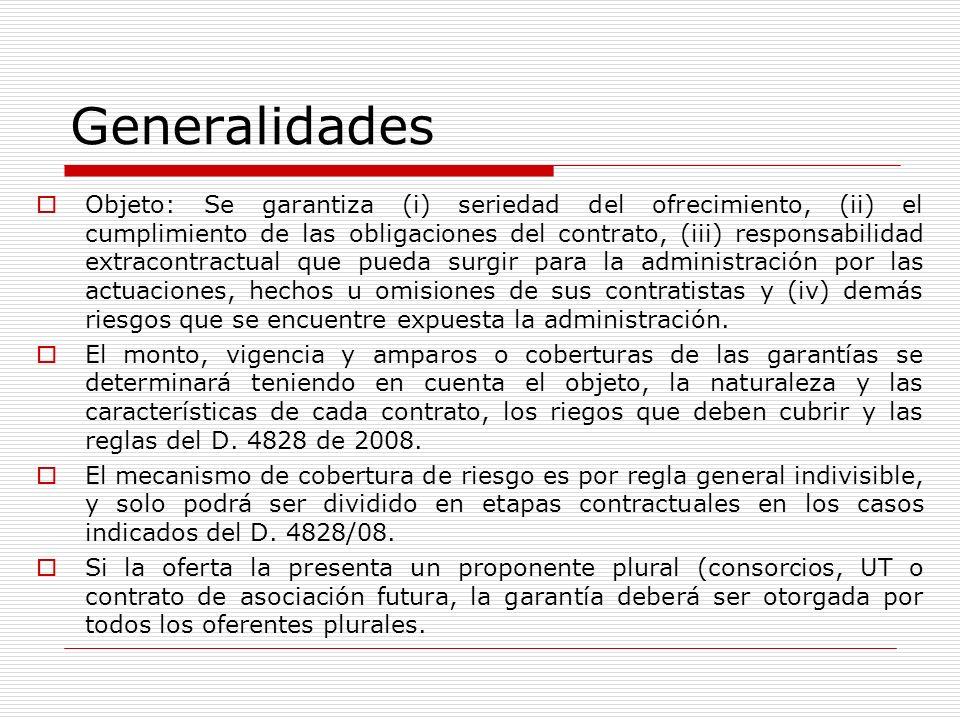 Generalidades Objeto: Se garantiza (i) seriedad del ofrecimiento, (ii) el cumplimiento de las obligaciones del contrato, (iii) responsabilidad extraco