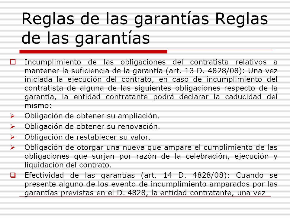 Reglas de las garantías Incumplimiento de las obligaciones del contratista relativos a mantener la suficiencia de la garantía (art. 13 D. 4828/08): Un