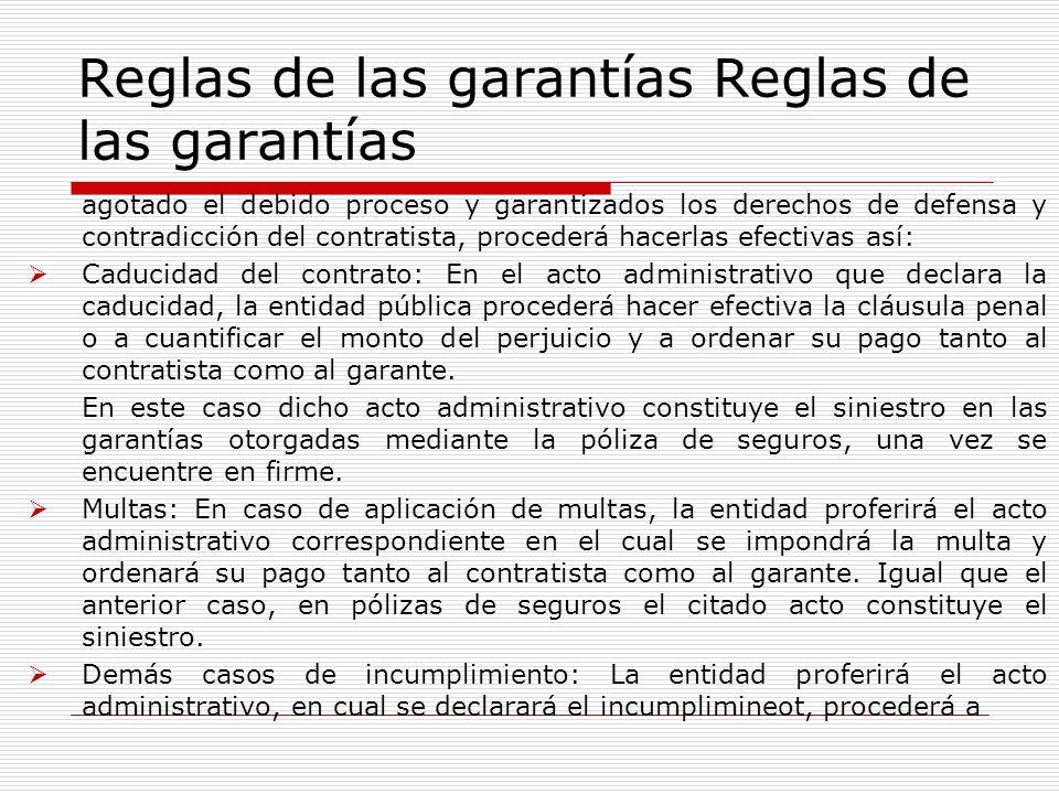 Reglas de las garantías agotado el debido proceso y garantizados los derechos de defensa y contradicción del contratista, procederá hacerlas efectivas