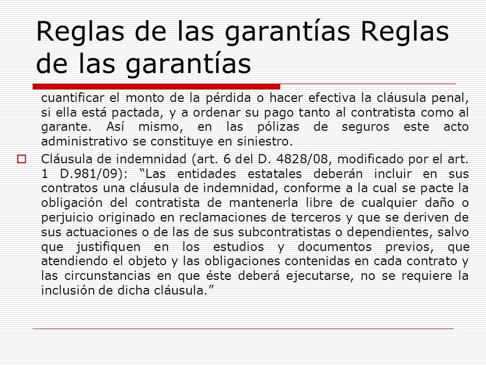 Reglas de las garantías cuantificar el monto de la pérdida o hacer efectiva la cláusula penal, si ella está pactada, y a ordenar su pago tanto al cont
