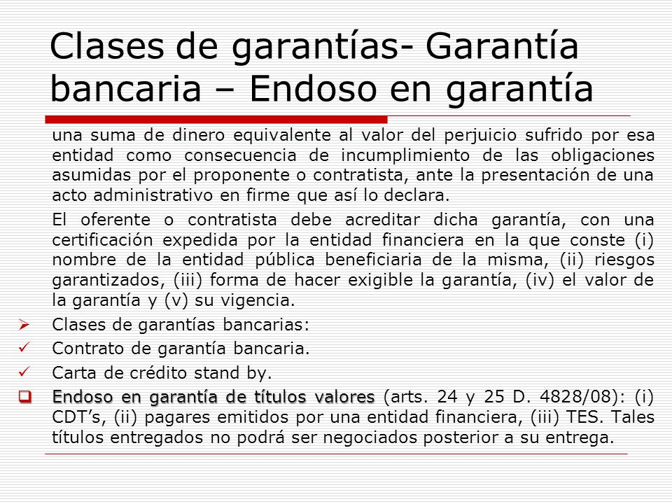 Clases de garantías- Garantía bancaria – Endoso en garantía una suma de dinero equivalente al valor del perjuicio sufrido por esa entidad como consecu
