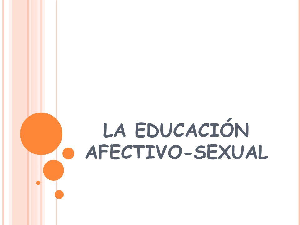 LA EDUCACIÓN AFECTIVO-SEXUAL