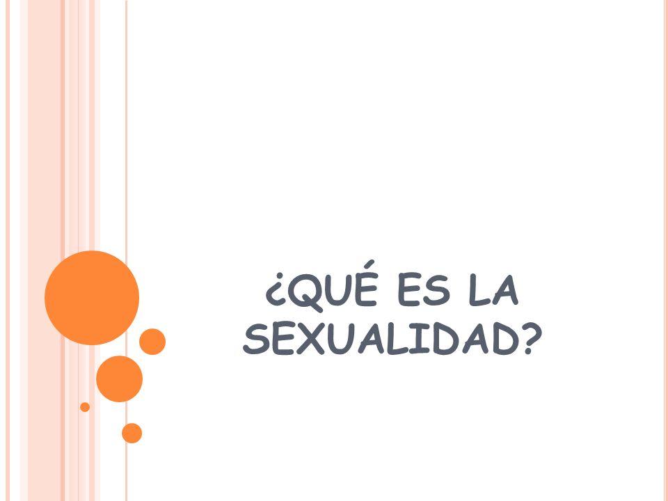 ¿QUÉ ES LA SEXUALIDAD?
