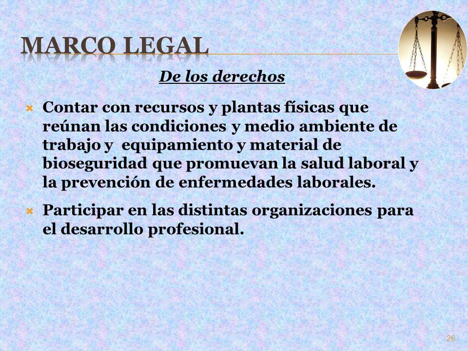 De los derechos Contar con recursos y plantas físicas que reúnan las condiciones y medio ambiente de trabajo y equipamiento y material de bioseguridad