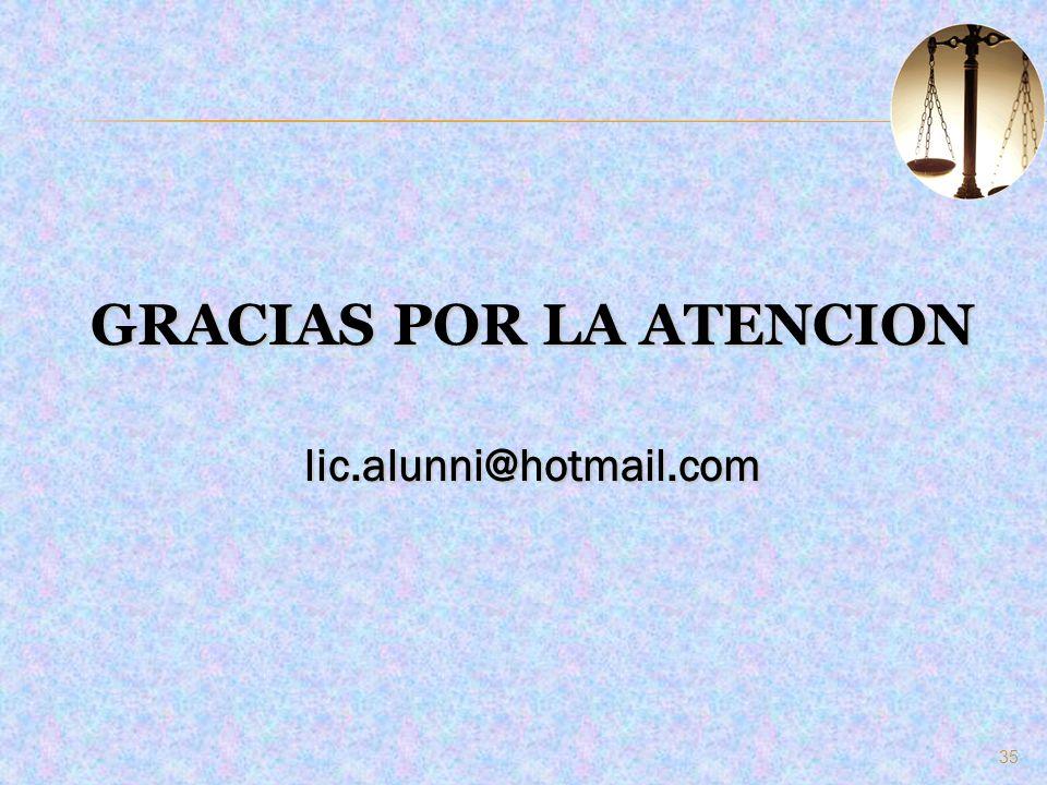 GRACIAS POR LA ATENCION lic.alunni@hotmail.com 35
