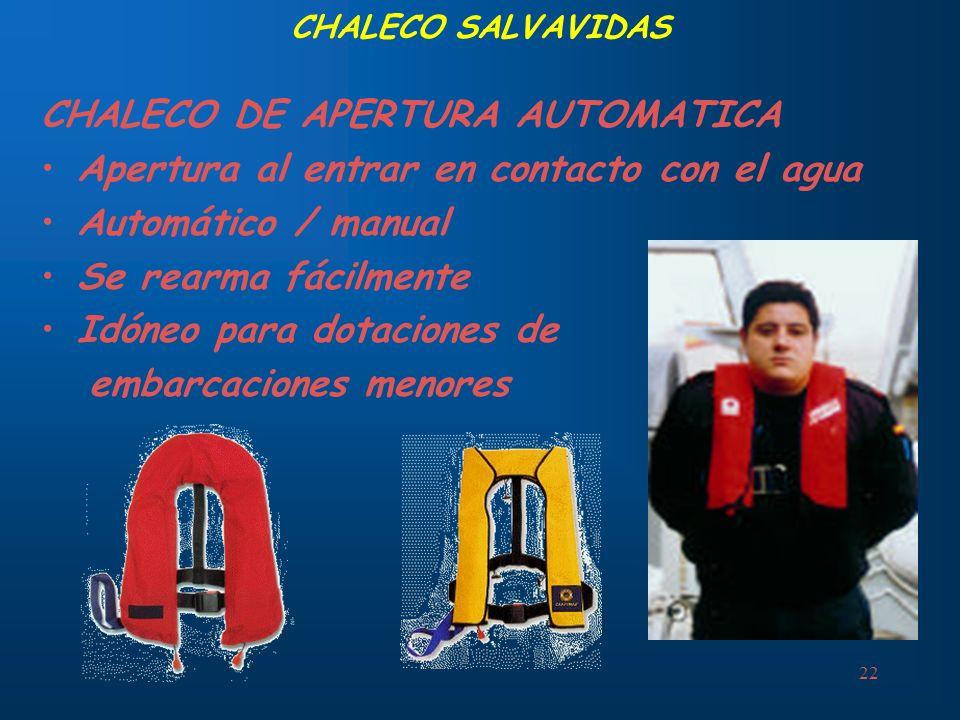 22 CHALECO SALVAVIDAS CHALECO DE APERTURA AUTOMATICA Apertura al entrar en contacto con el agua Automático / manual Se rearma fácilmente Idóneo para d