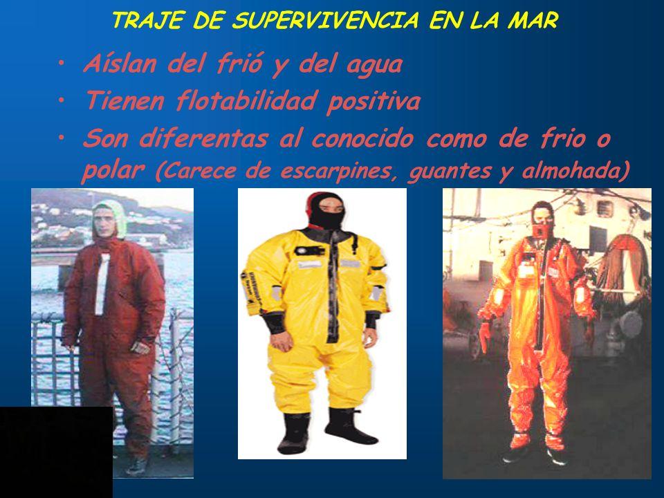 25 TRAJE DE SUPERVIVENCIA EN LA MAR Aíslan del frió y del agua Tienen flotabilidad positiva Son diferentas al conocido como de frio o polar (Carece de