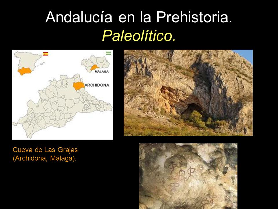 Andalucía en la Prehistoria. Paleolítico. Cueva de Las Grajas (Archidona, Málaga).