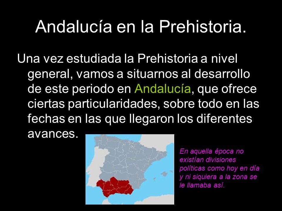 Una vez estudiada la Prehistoria a nivel general, vamos a situarnos al desarrollo de este periodo en Andalucía, que ofrece ciertas particularidades, s