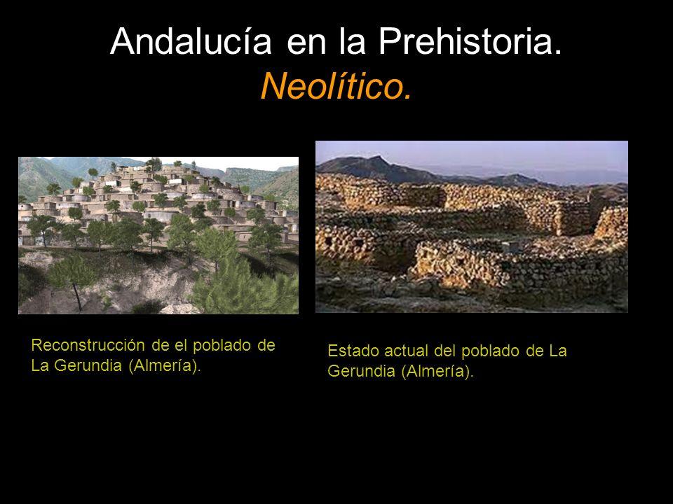 Andalucía en la Prehistoria. Neolítico. Reconstrucción de el poblado de La Gerundia (Almería). Estado actual del poblado de La Gerundia (Almería).