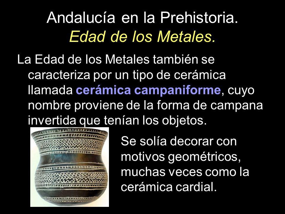 La Edad de los Metales también se caracteriza por un tipo de cerámica llamada cerámica campaniforme, cuyo nombre proviene de la forma de campana inver
