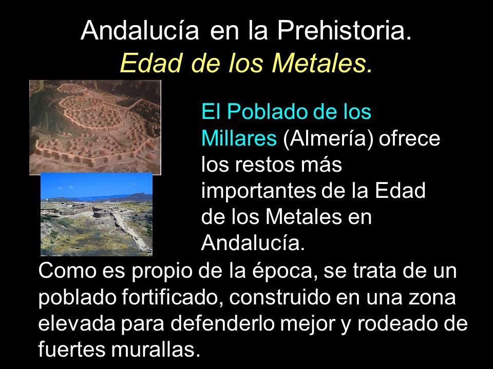 Andalucía en la Prehistoria. Edad de los Metales. El Poblado de los Millares (Almería) ofrece los restos más importantes de la Edad de los Metales en