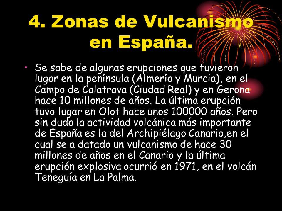 4. Zonas de Vulcanismo en España. Se sabe de algunas erupciones que tuvieron lugar en la península (Almería y Murcia), en el Campo de Calatrava (Ciuda
