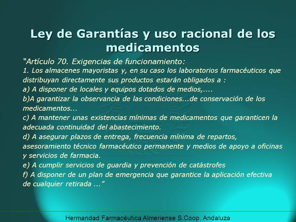 Hermandad Farmacéutica Almeriense S.Coop. Andaluza Ley de Garantías y uso racional de los medicamentos Artículo 70. Exigencias de funcionamiento: 1. L