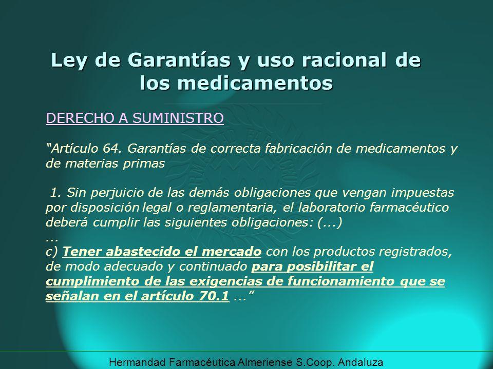 Hermandad Farmacéutica Almeriense S.Coop. Andaluza DERECHO A SUMINISTRO Artículo 64. Garantías de correcta fabricación de medicamentos y de materias p