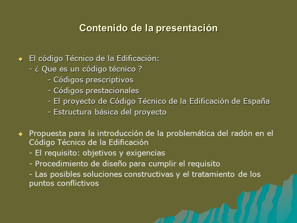 Contenido de la presentación El código Técnico de la Edificación: El código Técnico de la Edificación: - ¿ Que es un código técnico ? - Códigos prescr